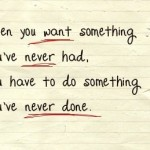 """Do Something You've Never Done"""