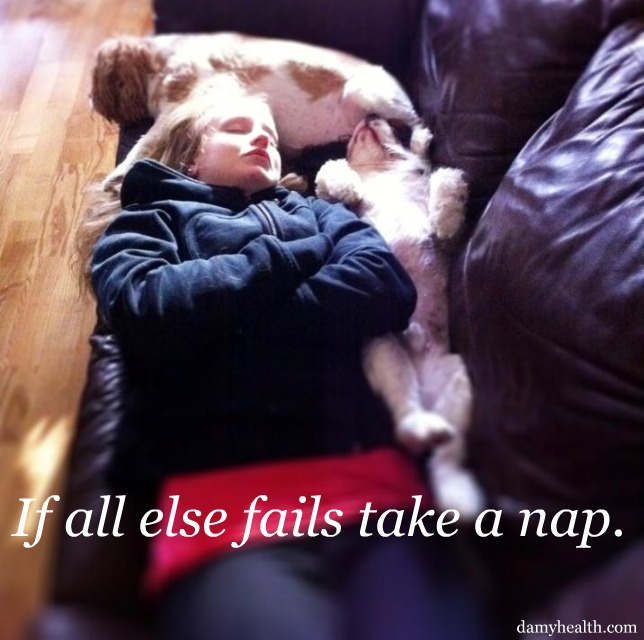 It all else fails take a nap