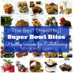The Best (Healthy) Super Bowl Bites (Healthy Snacks for Entertaining)