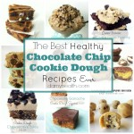 The Best Healthy Chocolate Chip Cookie Dough Recipes Ever