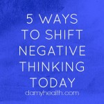 5 Ways to Shift Negative Thinking Today