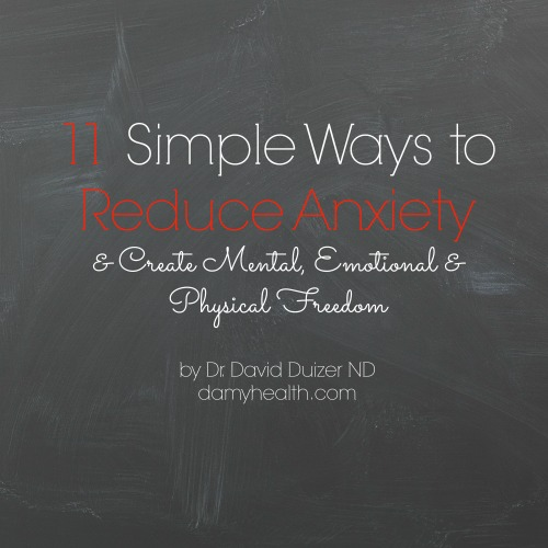 11 Simple Ways to Reduce Anxiety  & Create Mental, Emotional & Physical Freedom