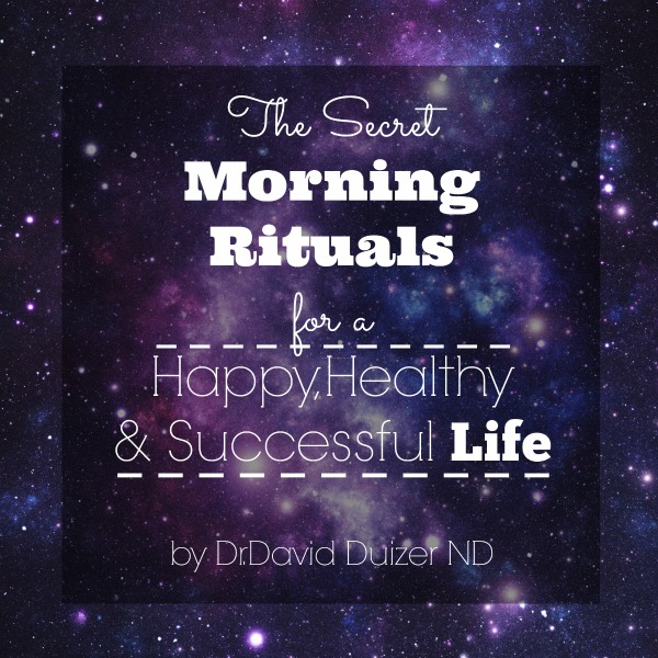 The Secret Morning Rituals for a Happy, Healthy and Successful Life