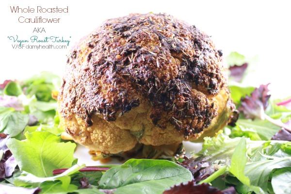 """Whole Roasted Cauliflower AKA """"Vegan Roast Turkey"""""""