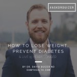 How to Lose Weight, Prevent Diabetes & Live 15 Years Longer