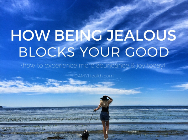 How being jealous blocks your good