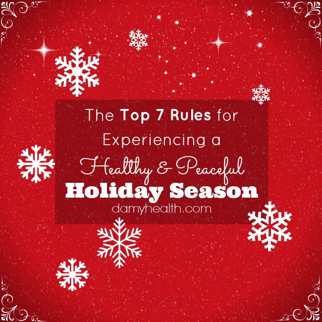 My Top 7 Rules for Experiencing a Healthy & Peaceful Holiday Season