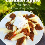 "Sweet Caramel Apple ""Poutine"""