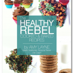 The Healthy Rebel Cooked & Baked Recipe eBook Cookbook