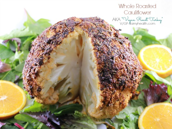"Whole Roasted Cauliflower AKA ""Vegan Roast Turkey"""