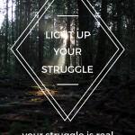 Light Up Your Struggle