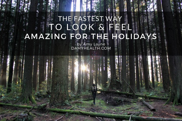 The Fastest Way to Look & Feel Amazing for the Holidays