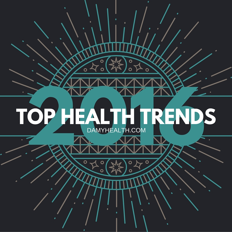 TOP HEALTH TRENDS 2016