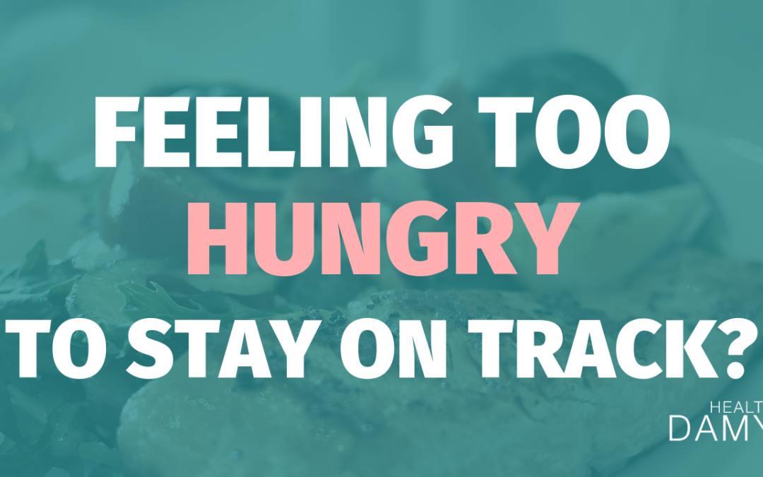 Feeling too hungry to stay on track? Try these tips to stay consistent.