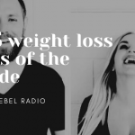 148: The Top 5 Weight Loss Hacks of the Decade