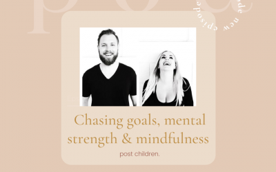 157: Chasing goals, mental strength and mindfulness (post children)